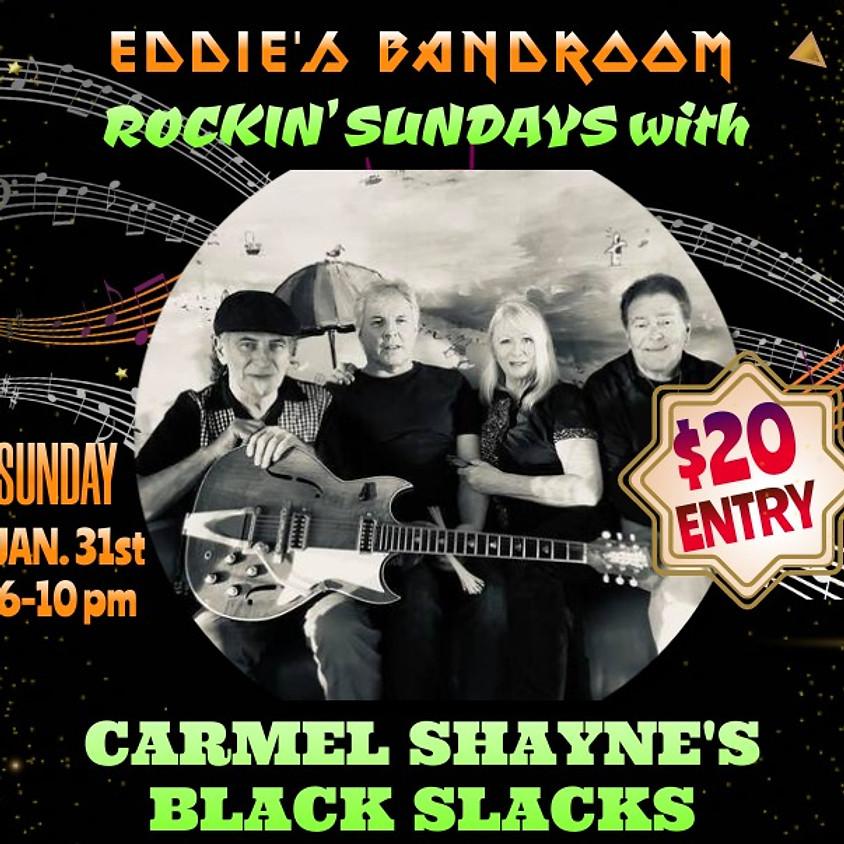 ROCKN' SUNDAY WITH CARMEL SHAYNE'S BLACK SLACK
