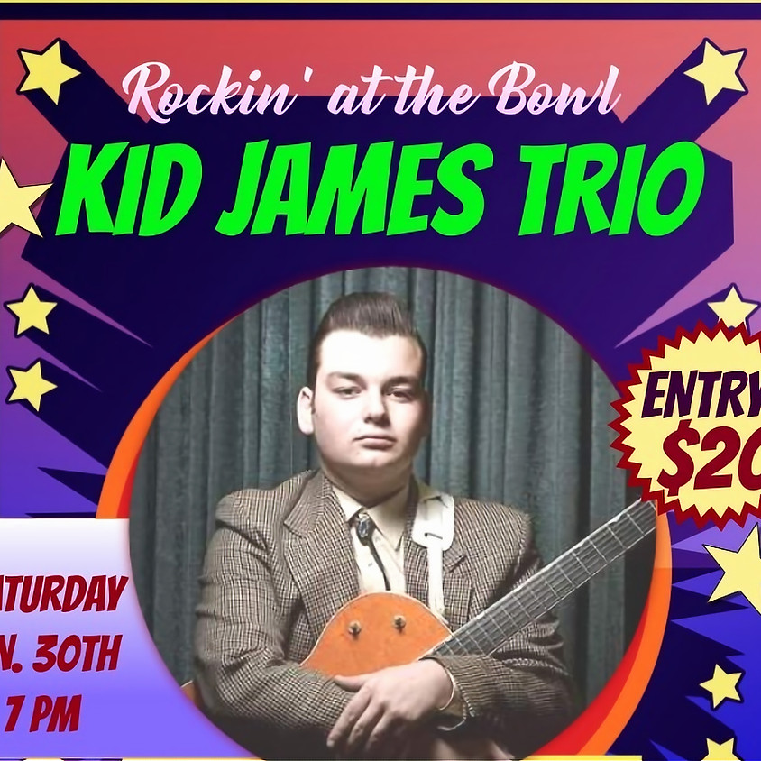 ROCKN' AT THE BOWL WITH KID JAMES TRIO
