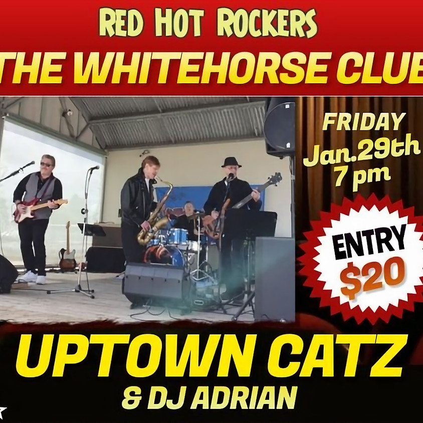 ROCKN' AT THE WHITEHORSE CLUB WITH THE UPTOWN CATZ