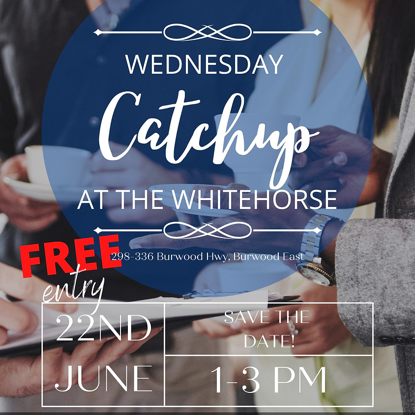 WEDNESDAY CATCHUP AT THE WHITEHORSE CLUB