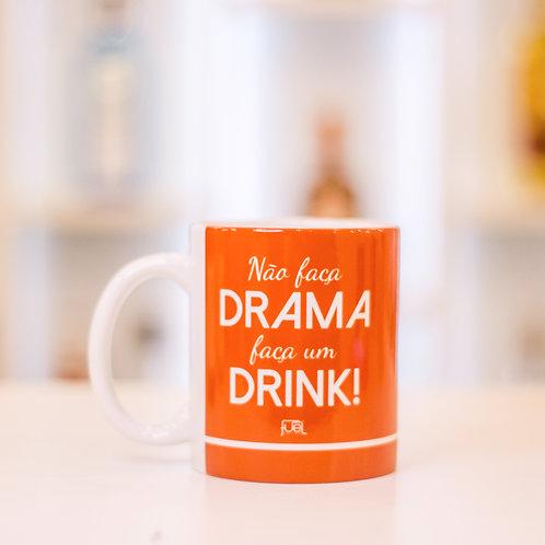 Caneca de porcelana - Não faça drama, faça um Drink!