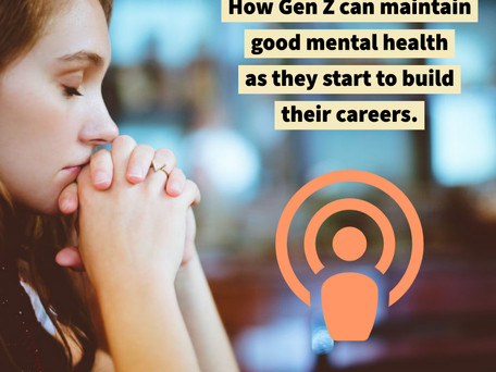 Key tips for Gen Zers to maintain their mental health whilst looking to build their career.