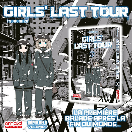 GIRLS' LAST TOUR chez Omaké Manga !