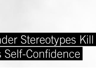 Cómo los estereotipos de género matan la confianza en sí mismas de una mujer