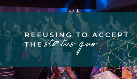 Refusing to Accept the Status Quo
