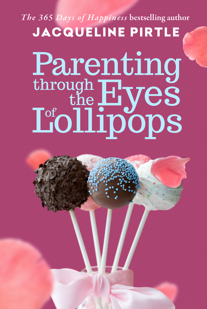 Jacqueline pirtle, parenting through the eyes of lollipops, holistic parenting books