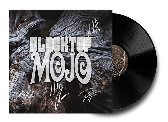 Blacktop Mojo Signed Vinyl LP