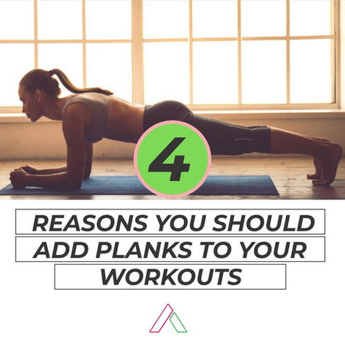 Plank It: 4 Reasons You Should Add Planks To Your Workouts