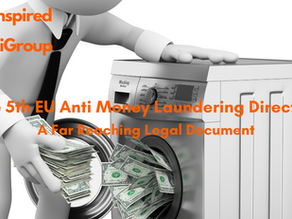 The 5th EU Anti Money Laundering Directive: A Far Reaching Legal Document