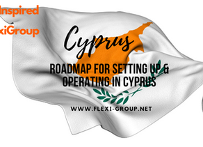 Roadmap for setting up & Operating in Cyprus