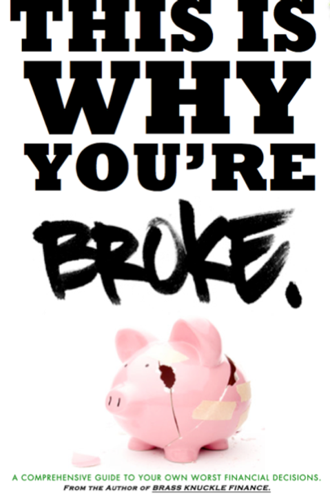 This is Why You're Broke! - Paperback