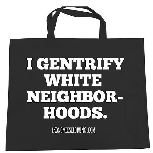 Gentrification Tote Bag