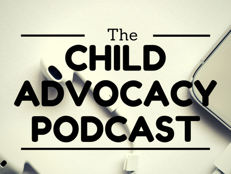The Child Advocacy Podcast