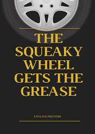 Episode 11: The Squeaky Wheel Gets The Grease!