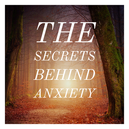 The secrets behind Anxiety
