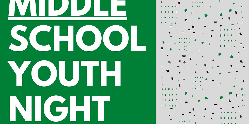 Middle School Youth Night (Oct)
