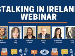 WATCH: Stalking in Ireland Webinar