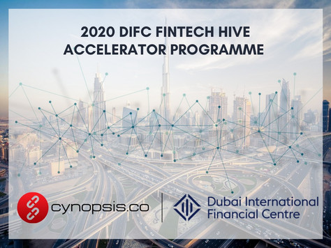 CYNOPSIS SOLUTIONS JOINS 2020 DIFC FINTECH HIVE ACCELERATOR PROGRAMME