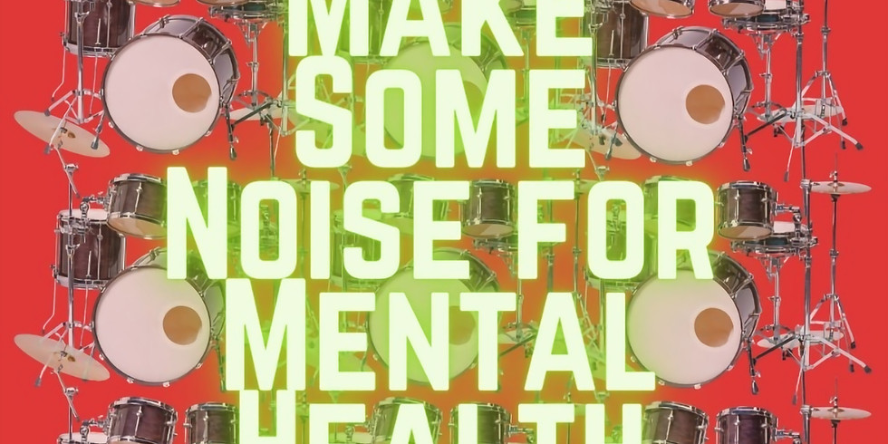 Make Some Noise For Mental Health