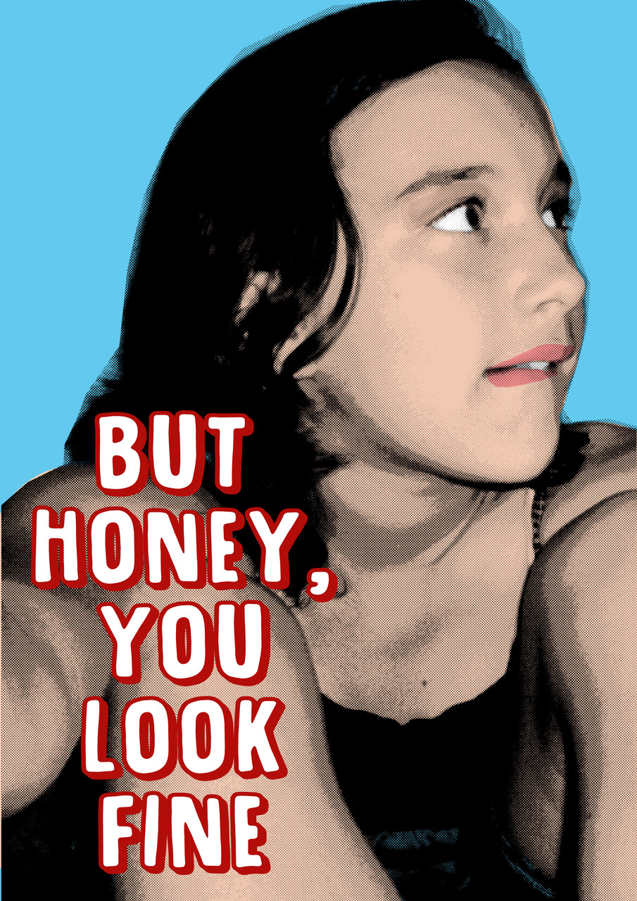 But Honey, You Look Fine POSTER