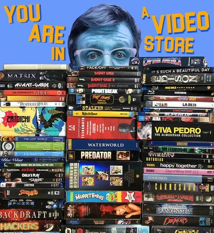 You Are in a Video Store
