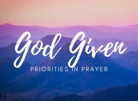 God-Given Priorities in Prayer