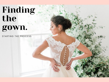 Finding the Gown | Starting the process