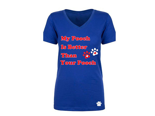 My Pooch is Better Than Your Pooch T-Shirt