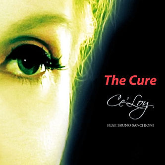 """The Cure"" Ce'Loy feat. Bruno Sanchioni_cover"