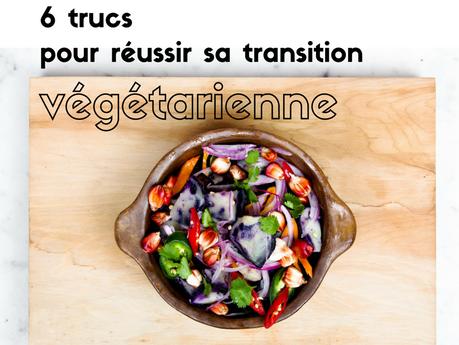 6 trucs pour une transition vers le végétarisme réussie