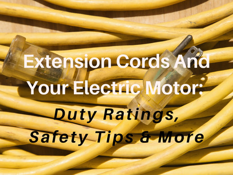 Extension Cords And Your Electric Motor: Duty Ratings, Safety Tips & More