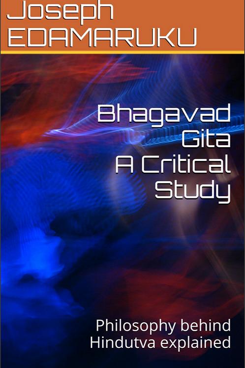 Bhagavad Gita A Critical Study - J Edamaruku