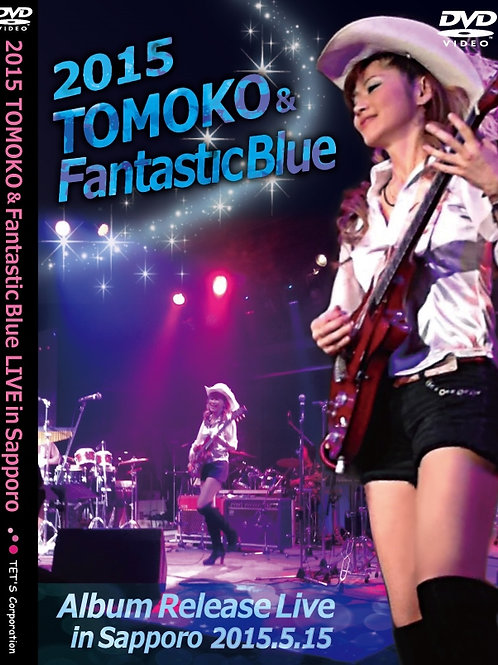 2015 Album Release Live / TOMOKO & Fantastic Blue