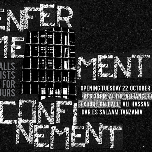 CURATING - L'ENFER-ME-MENT/CONFINEMENT @The French Alliance of Dar es Salaam