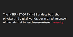The internet of things bridges both the physical and digital world, permitting the power of internet