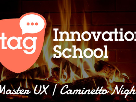 TAG MasterUX | Caminetto Night