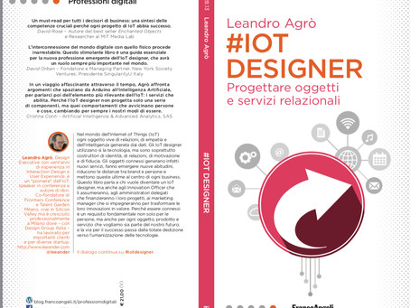 IoT Designer. Welcome to my second book. (this time published with Franco Angeli)