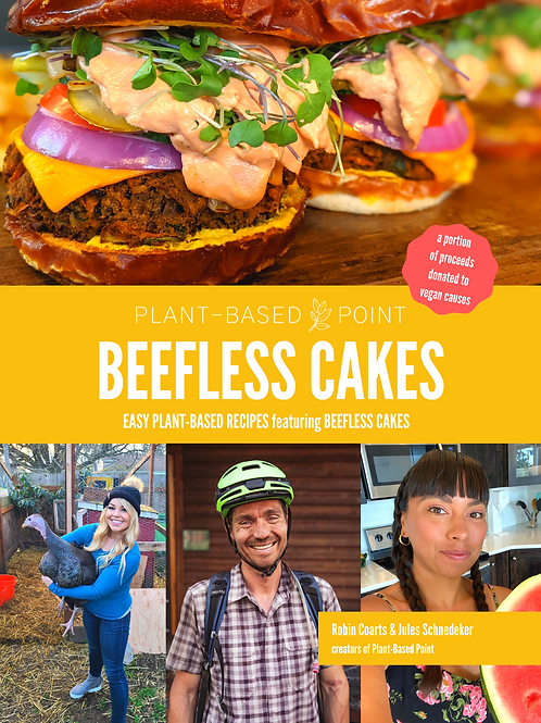 BEEFLESS CAKES COOKBOOK: Easy Plant-Based Recipes feat. Beefless Cakes PRE-ORDER
