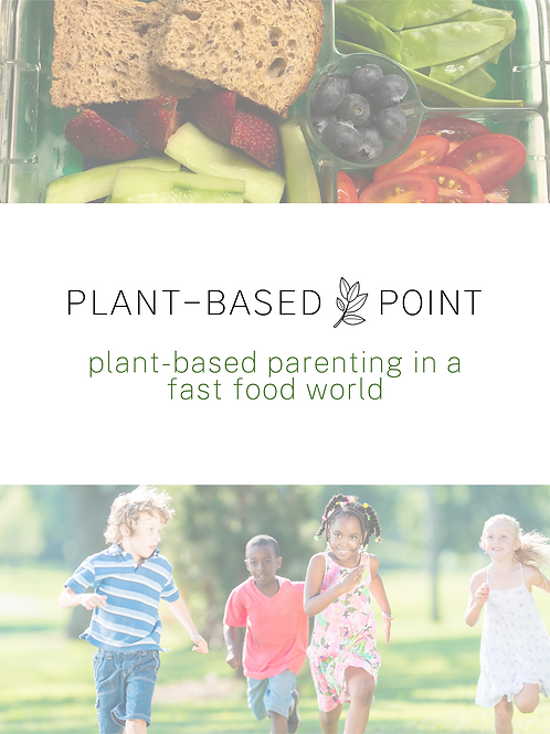 Plant-Based Parenting In a Fast Food World