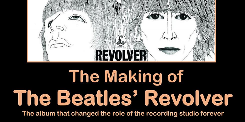 The Making of the Beatles Revolver - audio-visual presentation by music historian Hayim Kobi