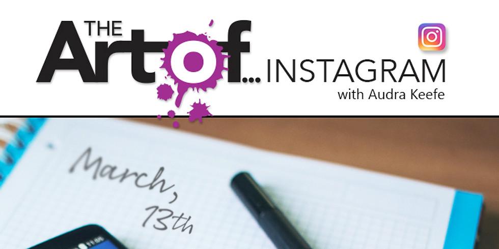 The Art of Instagram - 6:00-7:30pm