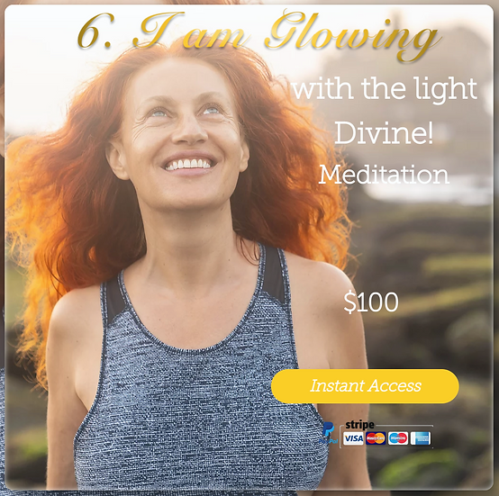 Meditation #6 - I AM GLOWING with the Light Divine! Digital Product.