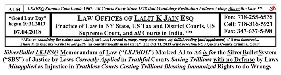​truthisprudence, www.truthisprudence.com, Lalit K. Jain Esq., Justicide, Law Offices of Lalit K Jain Esq., 718-255-6576, LKJESQ@lkjesq.com, lkjesq@gmail.com, TruthIsPrudence, JurIsPrudence, Lex, Sex, Lie, Perjury, Kmindopath, Psychopath, Psychology, Kmindology, Lawyer, Liar, Predator, President, Trump, Obama, Clinton, Justice, Injustice, Justicide, Peoplitis, Googlitis, KEKSI, KuttingEdge KommonSense Inc.