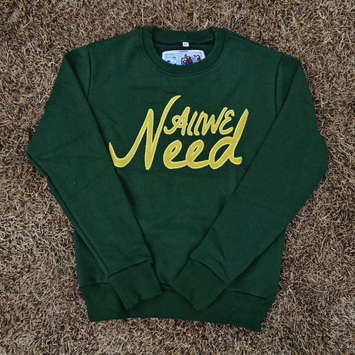 """All We Need"" Crewneck (Forest)"