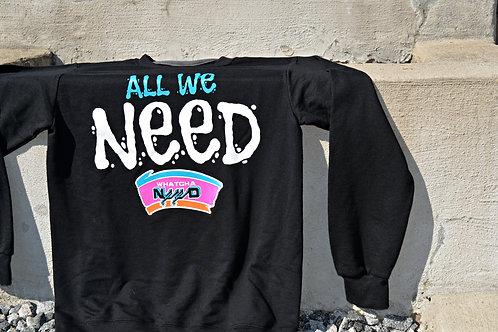 WhatchaNeed (World Champs) Sweatshirt