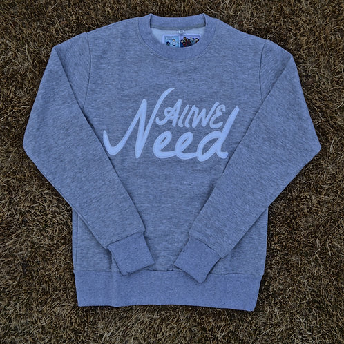 """All We Need"" Crewneck (Grey)"