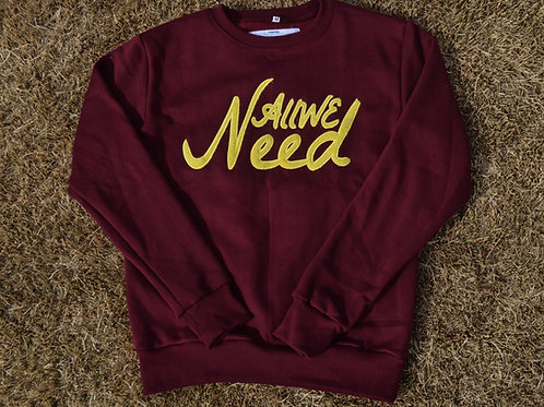 """All We Need"" Crewneck (Burgundy)"