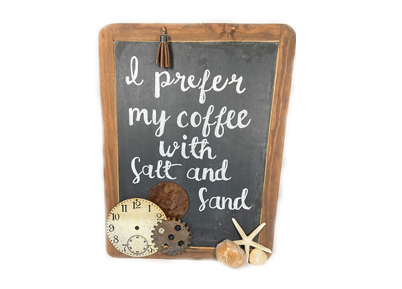 Coffee With Salt & Sand Sign