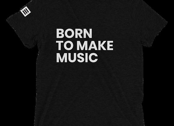 Born to Make Music T-Shirt (Unisex)