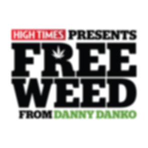 Free Weed with Danny Danko
